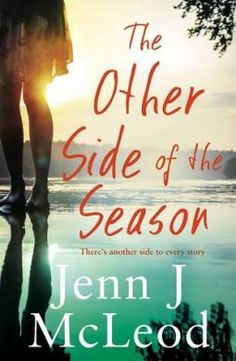 The Other Side of the Season by Jenn J McLeod unfolds in two time frames. It's a book about family, forgiveness and about the choices we make.