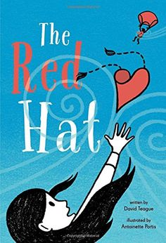 The Red Hat by David Teague; illustrations by Antoinette Portis. Charming friendship tale enhanced by illustrations that play with a landscape of skyscrapers. .