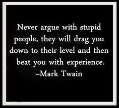 Research shows that stupid people — people who truly are ignorant — tend to think they know far more than they do. They are also more likely to think informed people know less than they… Great Quotes, Quotes To Live By, Me Quotes, Funny Quotes, Inspirational Quotes, Motivational, The Words, Cool Words, Just Keep Walking
