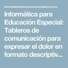 Informática para Educación Especial: Tableros de comunicación para expresar el dolor en formato descriptivo y en ambos géneros con pictogramas de ARASAAC.