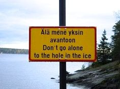 odd sign in finland, scandinavian ice fishing Helsinki, Meanwhile In Finland, Learn Finnish, Finnish Language, Funny Signs, Four Seasons, Norway, Sweden, Fun Facts