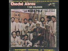 """Cheche Abreu y Sus Colosos """"La Negra Pola"""""""