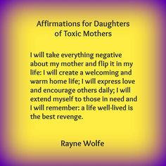 i WILL NOT become my mother. or my grandmother. or my great grandmother. mean. evil. controlling. twisting. lying. manipulating. hurtful. nasty. damaging. childish. spiteful. blah, blah, blah, blah. generation after generation. walk the fuck away!