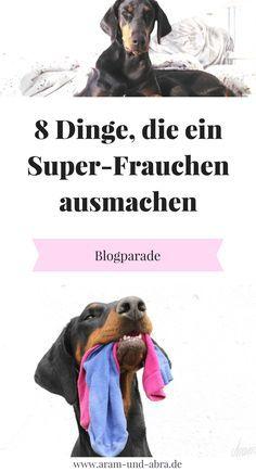 Wie du für deinen Hund zum super Frauchen wirst - acht ungewöhnliche Dinge. Auch du hast Superkräfte für deinen Hund, wetten? Blogparade Superfrauchen, Hundeblog, Tipps, Humor, Lustiges