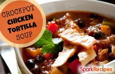Crockpot Chicken Tortilla Soup Recipe by DIXIED88 via @SparkPeople