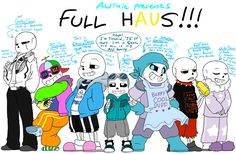 AUtale presents: FULL HAUS!!! by perfectshadow06.deviantart.com on @DeviantArt I LOVE THEM ALL (EXCEPT YOU, FRESH SANS YOU'RE CREEPY)