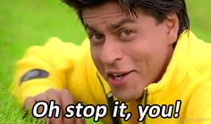 Being told you look nice by your crush. 31 Relatable Shah Rukh Khan GIFs For Everyday Situations Bollywood Funny, Bollywood Celebrities, Love Quotes For Him, Love Him, Shahrukh Khan Family, Don 2, Yash Raj Films, Kuch Kuch Hota Hai, Desi Quotes