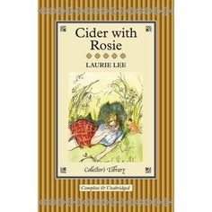 Cider with Rosie (Collectors Library): Laurie Lee: 9781907360541: Amazon.com: Books