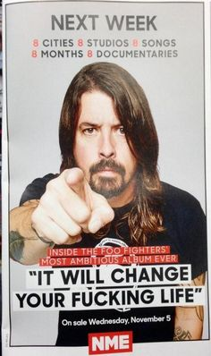Dave Grohl Foo Fighters  Points finger at you, Inside The Foo Fighters Most Ambitious Album Ever, It will change Your Fucking Live, NME, Onsale Wednesday November  5,   2014 ---   April 2015