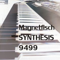 Synthesis by Magnetfisch