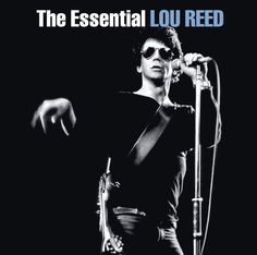 The Essential - Lou Reed #TheEssential