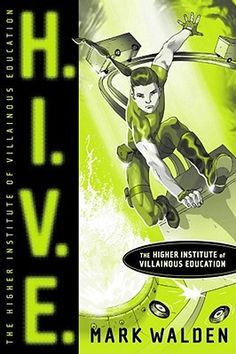 YA H.I.V.E. Higher Institute of Villainous Education (H.I.V.E., #1), 2007. Thirteen-year-old Otto Malpense is kidnapped and brought to a secluded island, inside a seemingly active volcano, to attend a school for villains.