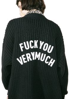 """Local Heroes Fuck You Cardigan cuz that's the nicest way yew can say it, bb. Tell 'em how yew feel in this cozy cardigan that features a black knit construction, front pockets, a button front closure, and white """"Fuck You Very Much"""" text on the back."""