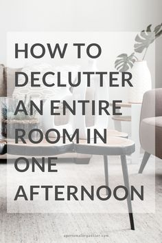 How to Declutter an Entire Room in One Afternoon. Decluttering is a dreaded, but unavoidable, task if we are serious about getting organized. If that's how you feel, you'll want to read on!