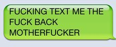 This person who was honest about their feelings. | 17 Perfect Responses For When Someone Doesn't Text Back