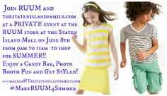 My official invite! Join Staten Island - RUUM American Kid's Wear and The Staten Island Family (www.thestatenislandfamily.com) at a PRIVATE event at the RUUM store at the Staten Island Mall on June 8th from 9am to 11am to shop for SUMMER!! Enjoy a Candy Bar, Photo Booth Fun and Get Styled! #MakeRUUM4Summer RSVP: melissa@Thestatenislandfamily.com