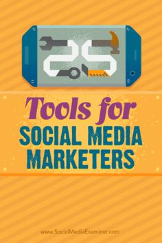 Tips on 25 top tools and apps for busy social media marketers.