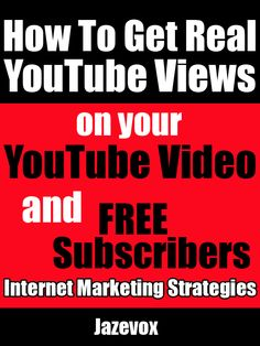 YouTube Broadcast Yourself TIPS - How To Get Real YouTube Views on Your YouTube Video, and FREE Subscribers. Internet Marketing Strategies ... $2.99 KINDLE BOOK BUY NOW at http://www.amazon.com/dp/B013QB36LY
