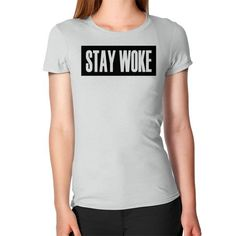 Stay Woke Women's T-Shirt - fonts white