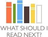 This site is awesome. Type in your favorite book and it will list 20 others similar to it. :)