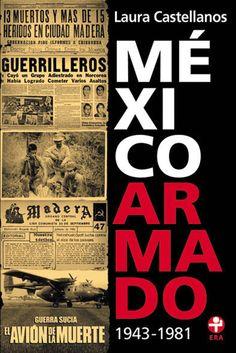 Ensayo y crítica : México armado 1943-1981
