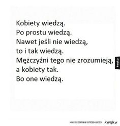 Kobiety wiedzą. Me Quotes, Funny Quotes, Polish Memes, Powerful Words, Peace And Love, Sarcasm, Texts, Lyrics, Jokes