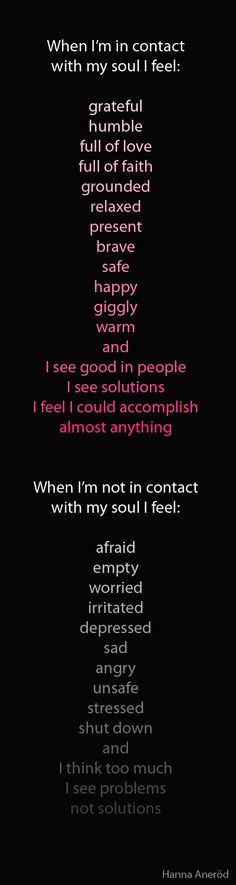 Quotes. Being in contact with the soul.