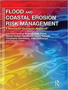 Télécharger [Flood and Coastal Erosion Risk Management: A Manual for Economic Appraisal] (By: Edmund Penning-Rowsell) [published: December, 2013] Gratuit