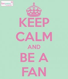 """this was my saying my senior year of high school! """"im a fan""""...can't believe i found this! love almost any """"keep calm"""" board"""