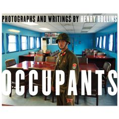 Henry Rollins / 2.13.61 Books | Henry Rollins - Occupants | Shop the Henry Rollins / 2.13.61 Official Store
