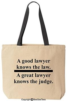 A GOOD LAWYER KNOWS THE LAW A GREAT LAWYER KNOWS THE JUDGE Tote Funny Reusable Canvas Bag Gift by BeeGeeTees® BeeGeeTees http://www.amazon.com/dp/B00T8QST1O/ref=cm_sw_r_pi_dp_-Iuzvb1T2RSCF