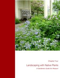 Native Landscaping Manual: Landscaping with Native Plants a Gardener's guide for Missouri at MissouriBotanicalGarden.org