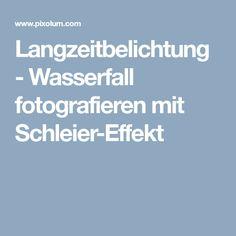 Langzeitbelichtung - Wasserfall fotografieren mit Schleier-Effekt