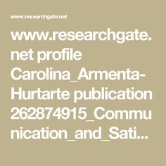 www.researchgate.net profile Carolina_Armenta-Hurtarte publication 262874915_Communication_and_Satisfaction_Looking_at_Couple_Interaction links 0c9605390a7beac60c000000.pdf