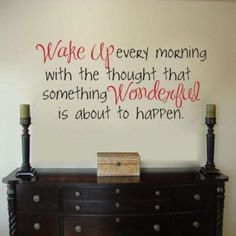 Love that this is on the wall so you would see it every morning (=