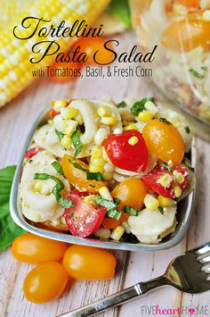 Tortellini Pasta Salad with Tomatoes, Basil, and Fresh Corn ~ a perfect summer side dish for your diy wedding! | FiveHeartHome.com
