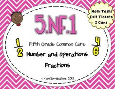 5.NF.1: Add and Subtract Fractions: Math Tasks, Exit Ticke
