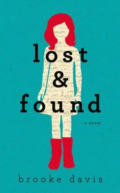 no l ebk pp Lost &Found-Brooke Davis: irresistible debut novel about the wisdom of the very young, the mischief of the very old, and the magic that happens when no one else is looking Millie Bird,7 years old and ever hopeful, always wears red gumboots to match her curly hair. Her struggling mother, grieving the death of Millie's father, leaves her in the big ladies' underwear department of a local store and never returns. Agatha Pantha, eighty-two, has not left her house-or spoken to another