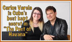 """Canadian director Ron Chapman takes us into the world of Cuban music and introduces us to artist Carlos Varela in his new documentary """"The Poet of Havana. Best Kept Secret, Havana, Poet, Cuba, Documentaries, Content, Music, Musica, Musik"""