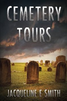 Cemetery Tours - Jacqueline E. Smith  Rated 4 1/2 out of 5 Stars