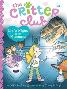 Liz's Night at the Museum (The Critter Club) by [Barkley, Callie]