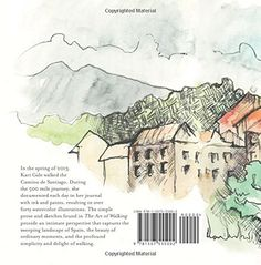 The Art of Walking: An Illustrated Journey on the Camino de Santiago: Kari Gale