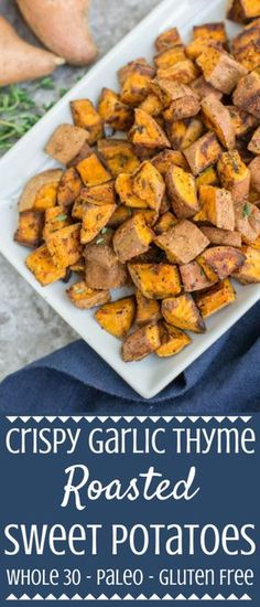 Need an easy, yummy side dish? Make these Crispy Garlic Thyme Roasted Sweet Potatoes! These roasted potatoes are paleo and Whole 30 friendly, made with only six ingredients, and so delicious! Perfect alongside any protein or for meal prepping! #whole30 #healthy #thecleaneatingcouple | whole 30 side dishes | healthy whole 30 side dishes | easy whole 30 side dishes |
