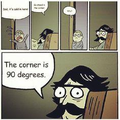 math joke humor funny 90degrees rightangle corner cold