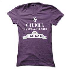 CAUDILL, the woman, the myth, the legend - design a shirt #teeshirt #Tshirt