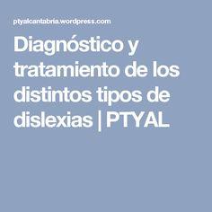 Diagnóstico y tratamiento de los distintos tipos de dislexias | PTYAL