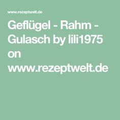 Geflügel - Rahm - Gulasch by lili1975 on www.rezeptwelt.de