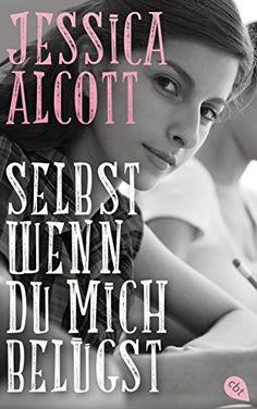 06.09.15 416 Seiten ET 31.08 Selbst wenn du mich belügst von Jessica Alcott und weiteren, http://www.amazon.de/dp/B00XRBC8RM/ref=cm_sw_r_pi_dp_e4iVvb08S5776