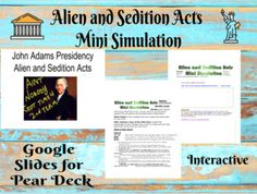 Alien and Sedition Acts Mini Simulation by Teaching History Creatively John Adams Presidency, Alien And Sedition Acts, Interactive Presentation, Teaching History, Teacher Pay Teachers, American History, Middle School, Pear, Presidents