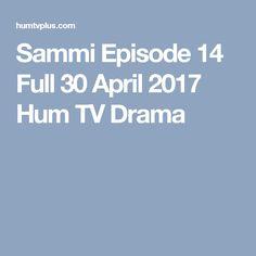 Sammi Episode 14 Full 30 April 2017 Hum TV Drama